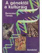 A génektől a kultúráig - Bereczkei Tamás