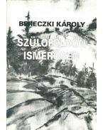 Szülőföldön ismerősen - Bereczki Károly