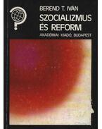 Szocializmus és reform - Berend T. Iván