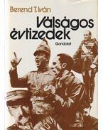 Válságos évtizedek - Berend T. Iván