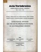 Ecological Studies on the Mute Swan (Cygnus Olor) in Southeastern Sweden (Ökológiai tanulmányok a bütykös hattyúról Dél-kelet Svédországban) - Berglund, Björn E., Curry-Lindahl, Kai, Luther, Hans, Rodhe, Wilhelm, Sellerberg, Gunnar, Viking Olsson
