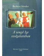 A zengő ige szolgálatában - Berkesi Sándor