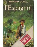 L'Espagnol - Bernard Clavel
