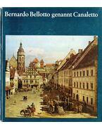 Bernardo Bellotto genannt Canaletto