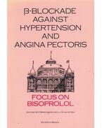 Beta-Blockade Against Hypertension and Angina Pectoris