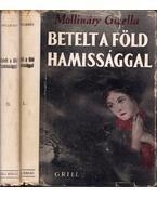 Betelt a Föld hamissággal I-II. - Mollináry Gizella