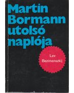 Martin Bormann utolsó naplója - Bezimenszkij, L. A.
