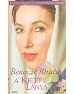 A Kelet lánya - Bhutto, Benazir