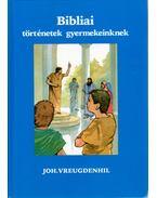 Bibliai történetek gyermekeinknek II.