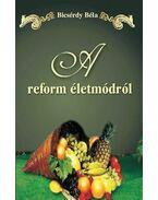 A reforméletmódról - Bicsérdy Béla
