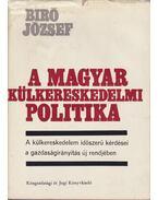 A magyar külkereskedelmi politika II. - Bíró József
