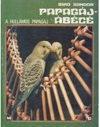 Papagáj - ábécé - Bíró Sándor