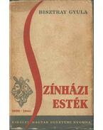 Színházi esték 1930-1940 - Bisztray Gyula