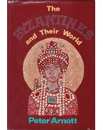 The byzantines and their world