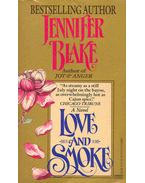 Love and Smoke - JENNIFER BLAKE