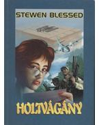 Holtvágány - Blessed, Stewen
