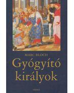 Gyógyító királyok - Bloch, Marc