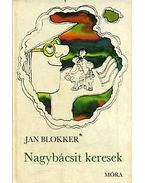 Nagybácsit keresek - Blokkker, Jan