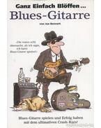 Ganz Einfach Blöffen... Blues-Gitarre - Bennett, Joe