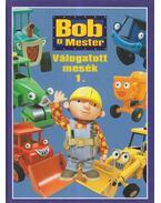 Bob a Mester - Válogatott mesék 1.