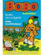 Bobo kalandjai - Bobo és a tigris; Bobo manóvárban; Holló Hugó repülése