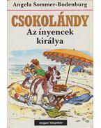 Csokolándy - Az ínyencek királya - Bodenburg-Angela Sommer