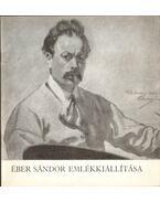Éber Sándor emlékkiállítása - Bodnár Éva
