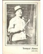 Tornyai János (1869-1936) 1984 novemberében előkerült hagyatékának bemutatása - Bodnár Éva