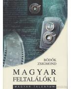 Magyar feltalálók I. - Bödők Zsigmond