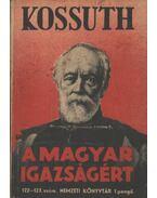Kossuth a magyar igazságért - Bodor György (válog.)