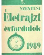 Szentesi életrajzi évfordulók 5. 1989. - Bodrits István, Labádi Lajos