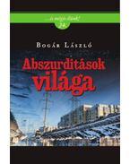 Abszurditások világa - Bogár László