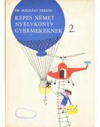 Képes német nyelvkönyv gyermekeknek 2. - Bogdány Ferenc