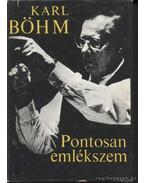 Pontosan emlékszem - Böhm, Karl