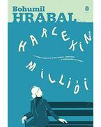 Harlekin milliói - Bohumil Hrabal