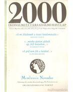 2000 Irodalmi és Társadalmi havi lap MCMLXXXIX november - Bojtár Endre-Herner János-Horváth Iván-Lengyel László-Margócsy István-Szilágyi Ákos-Török András