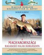 A MAGYARORSZÁGI RAGADOZÓ HALAK HORGÁSZATA /MAGYAR HORGÁSZ KÉZIKÖNYVTÁR II. KÖTET - Bokor Károly