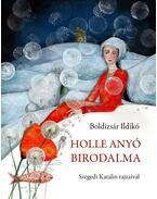 Holle Anyó birodalma - Boldizsár Ildikó