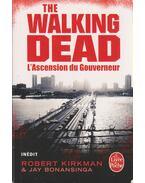 The Walking Dead - L'Ascension du Gouverneur - Bonansinga, Jay, Robert Kirkman