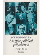 Magyar politikai pályaképek 1938-1948 - Borbándi Gyula