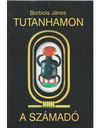 Tutanhamon a számadó (dedikált) - Borbola János