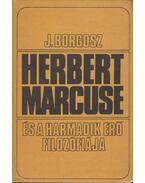 Herbert Marcuse és a harmadik erő filozófiája - Borgosz, Józef