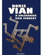 A holtaknak már mindegy - Boris Vian