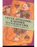 Viccek Sztálinról, Rákosiról és Ceausescuról