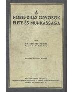 A Nobel-díjas orvosok élete és munkássága - Kellner Dániel