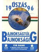 Bajnokságtól bajnokságig - Úszás évkönyv 1996