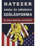 Hatezer angol és amerikai szólásforma és ezek magyar jelentése
