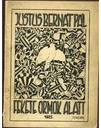 Fekete ormok alatt - Justus Bernát Pál