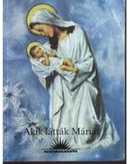 Akik látták Máriát