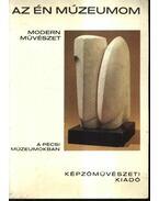 Modern művészet a pécsi múzeumokban